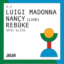 Jika Jika Presents: (A-Z) Luigi Madonna, Nancy (Live), Rebuke Tickets | Square One  Manchester  | Sat 31st July 2021 Lineup