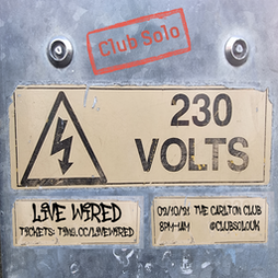 Club Solo - Live Wired Tickets | The Carlton Club Manchester Manchester  | Sat 2nd October 2021 Lineup