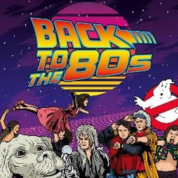 Back To The 80s - Newcastle Tickets | Riverside Newcastle Newcastle Upon Tyne  | Sat 29th May 2021 Lineup