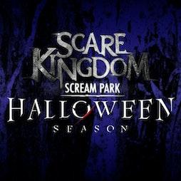 Scare Kingdom Scream Park  Tickets   Scare Kingdom Scream Park Blackburn    Mon 25th October 2021 Lineup