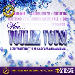 Viva Voulez Vous! A celebration of the music of ABBA Tickets   Viva  Blackpool Blackpool    Thu 19th August 2021 Lineup