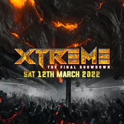 Xtreme - The Final Showdown Tickets   XOYO London    Sat 12th March 2022 Lineup