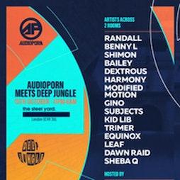 AudioPorn meets Deep Jungle Tickets | The Steel Yard Nightclub London  | Fri 15th October 2021 Lineup