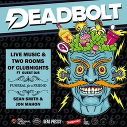 Deadbolt - 10 Years of Party w/ Funeral For A Friend DJ Set Tickets | All Liverpool Venues Liverpool  | Fri 30th July 2021 Lineup