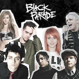 Black Parade - 00's Emo Anthems & Chop Suey! Nu-Metal Anthems Tickets   The Asylum  Birmingham    Fri 2nd July 2021 Lineup
