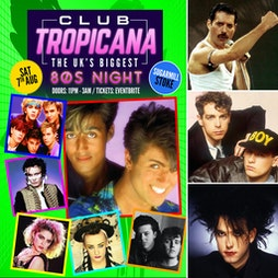 Club Tropicana - The UK's Biggest 80's Night Tickets | The Sugarmill Stoke-on-Trent  | Sat 7th August 2021 Lineup