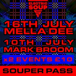 MARK BROOM (10th) & MELLA DEE (16th) - July Souper Pass £10 Tickets   Electric Soup Workington    Sat 10th July 2021 Lineup