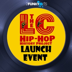 LC Hip-Hop Launch Event Tickets   2funky Lounge Leicester  Leicester     Sat 29th May 2021 Lineup