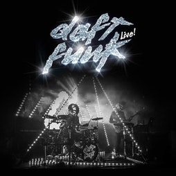 Daft Funk Live - The Definitive Daft Punk Experience Tickets   HiFi Club Leeds    Fri 8th October 2021 Lineup