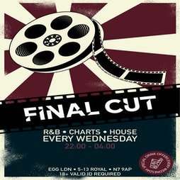 Final CUT Wednesdays - R&B, Charts, House and More Tickets | Egg London London  | Wed 15th September 2021 Lineup