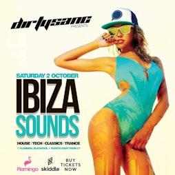Dirty Sanc  -  Ibiza Sounds  Tickets   Flamingo Blackpool    Sat 2nd October 2021 Lineup
