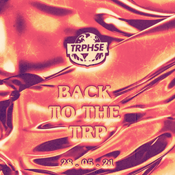 TRPHSE: BACK TO THE TRP [LIVERPOOL] Tickets | District  Liverpool  | Fri 28th May 2021 Lineup
