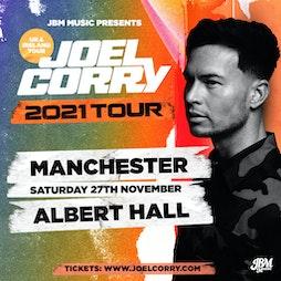 Joel Corry 2021 Tour - Manchester Tickets | Albert Hall Manchester  | Sat 27th November 2021 Lineup