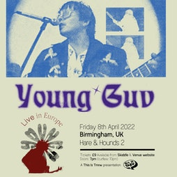 Young Guv Tickets | Hare And Hounds Birmingham  | Fri 8th April 2022 Lineup