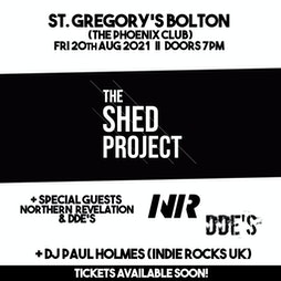 The Shed Project +Special Guests Northern Revelation+ DDES  Tickets | St Gregorys Social Club Farnworth, Bolton   | Fri 20th August 2021 Lineup