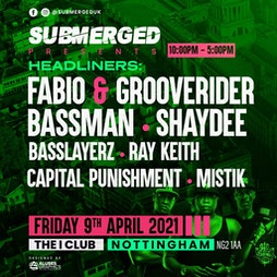 Submerged - Fabio & Grooverider - Basslayerz - Ray Keith - Capital p Tickets   Hockley Arts And Music Hub Nottingham    Fri 1st October 2021 Lineup