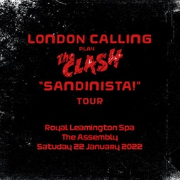 London Calling Playing The Clash 'Sandinista Tour' Tickets | The Assembly Leamington Spa  | Sat 22nd January 2022 Lineup