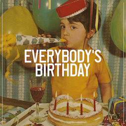 Everybody's Birthday (New Date) Tickets | Camp And Furnace Liverpool   | Sat 7th August 2021 Lineup