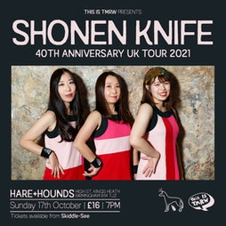 Shonen Knife 40th anniversary tour Tickets | Hare And Hounds Birmingham  | Sun 17th October 2021 Lineup