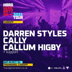 Hard Generation 2021 Tour Presents Darren Styles Tickets | Tramshed Cardiff  | Sat 23rd October 2021 Lineup