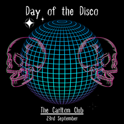 Day of the Disco Tickets | The Carlton Club Manchester Manchester  | Fri 1st October 2021 Lineup