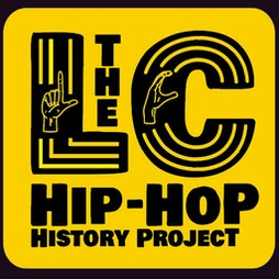 THE LC HIP-HOP HISTORY PROJECT SHOWCASE Tickets   2Funky Music Cafe Leicester    Thu 14th October 2021 Lineup