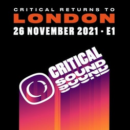 Critical Sound and Overview Tickets | E1 London London  | Fri 26th November 2021 Lineup