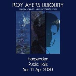 Roy Ayers Ubiquity 'Mystic Voyage' 45th Anniversary Tickets | Harpenden Public Halls Harpenden  | Mon 6th September 2021 Lineup
