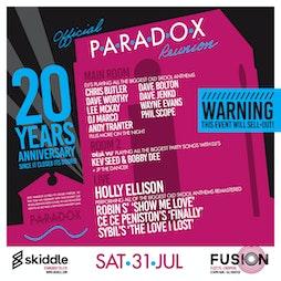 PARADOX REUNION 20TH ANNIVERSARY Tickets   Fusion Nightclub  Liverpool    Sat 31st July 2021 Lineup