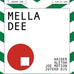 Zutekh Presents: Mella Dee  Tickets | Square One  Manchester  | Sun 22nd August 2021 Lineup