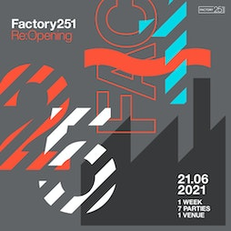 Reviews: Factory 251:Reopening Saturday | FAC 251 The Factory Manchester  | Sat 24th July 2021