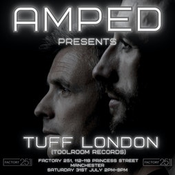 AMPED PRESENTS TUFF LONDON Tickets | FAC 251 The Factory Manchester  | Sat 31st July 2021 Lineup