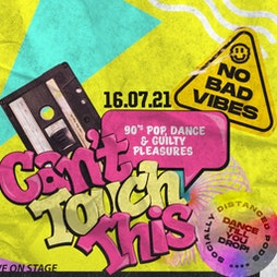 Can't Touch This - 90's dance under the BIG TOP Tickets   The Knowsley Social  Knowsley Safari  Prescot    Fri 16th July 2021 Lineup