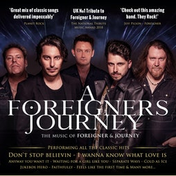 A FOREIGNERS JOURNEY | Tribute to Foreigner and Journey Tickets | Cottingham Civic Hall Cottingham  | Fri 14th October 2022 Lineup