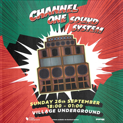Channel One Soundsystem –Eastside Session Tickets   Village Underground London    Sun 26th September 2021 Lineup