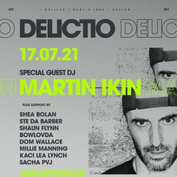 Delictio and trio events presents Martin ikin  Tickets   Asylum Liverpool Liverpool    Sat 17th July 2021 Lineup