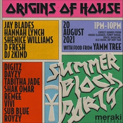 Origins Of House Summer Block Party Tickets   Meraki  Liverpool    Fri 20th August 2021 Lineup