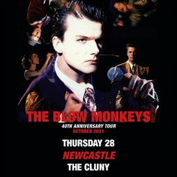 The Blow Monkeys 40th Anniversary Tour Tickets | The Cluny Newcastle Upon Tyne  | Thu 28th October 2021 Lineup