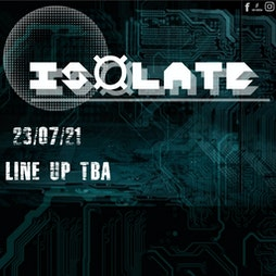 Isolate Tickets | Cosmic Ballroom Newcastle  | Sat 21st August 2021 Lineup