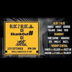 Bloc x Whomp x Skankout Tickets | Tribeca Manchester  | Fri 24th September 2021 Lineup