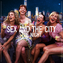 Sex and The City - The Night Tickets | Camp And Furnace Liverpool   | Fri 23rd July 2021 Lineup