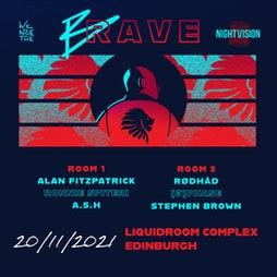 We Are The Brave x Nightvision Tickets | The Liquid Room Edinburgh  | Sat 20th November 2021 Lineup