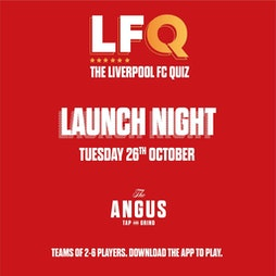 LFQ Launch Night - LFC Quiz at The Angus Tickets | The Angus Tap And Grind Liverpool  | Tue 26th October 2021 Lineup