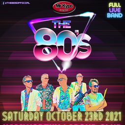 The 80s  Tickets | Hamworthy Labour Club Poole  | Sat 23rd October 2021 Lineup