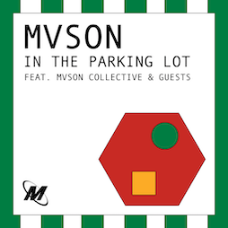 MVSON in the Parking Lot PT2 Tickets | Square One  Manchester  | Sun 15th August 2021 Lineup