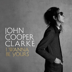 Dr John Cooper Clarke - The I Wanna Be Yours Tour Tickets | Victoria Theatre Halifax  | Sat 10th July 2021 Lineup