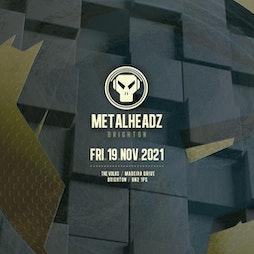 Metalheadz - Brighton Tickets | The Volks Nightclub Brighton  | Fri 19th November 2021 Lineup