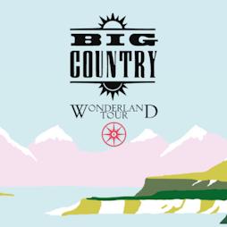 Big Country Tickets | The Buttermarket Shrewsbury  | Fri 14th January 2022 Lineup