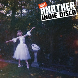 Not Another Indie Disco  Tickets | O2 Academy 2 Islington London  | Sat 21st August 2021 Lineup