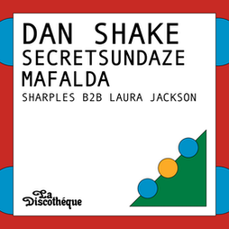 La Discotheque presents: Dan Shake, Secretsundaze, Mafalda & more Tickets | Square One  Manchester  | Sat 3rd July 2021 Lineup